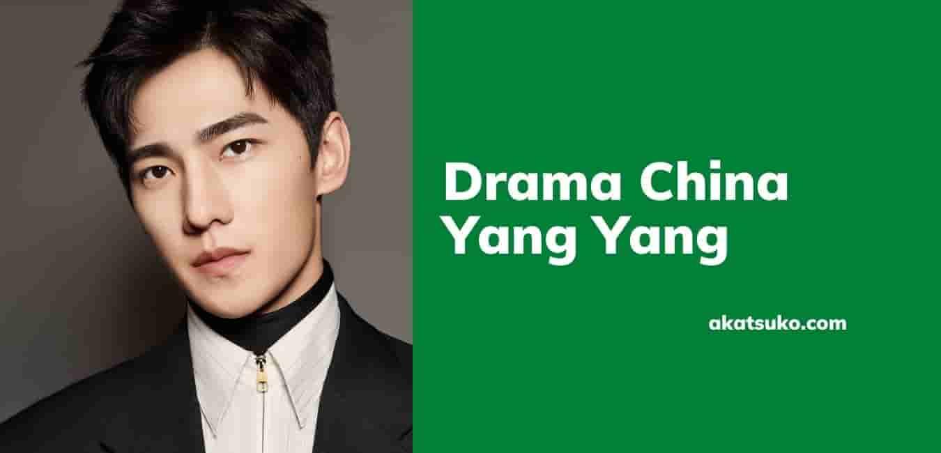 Drama China Yang Yang