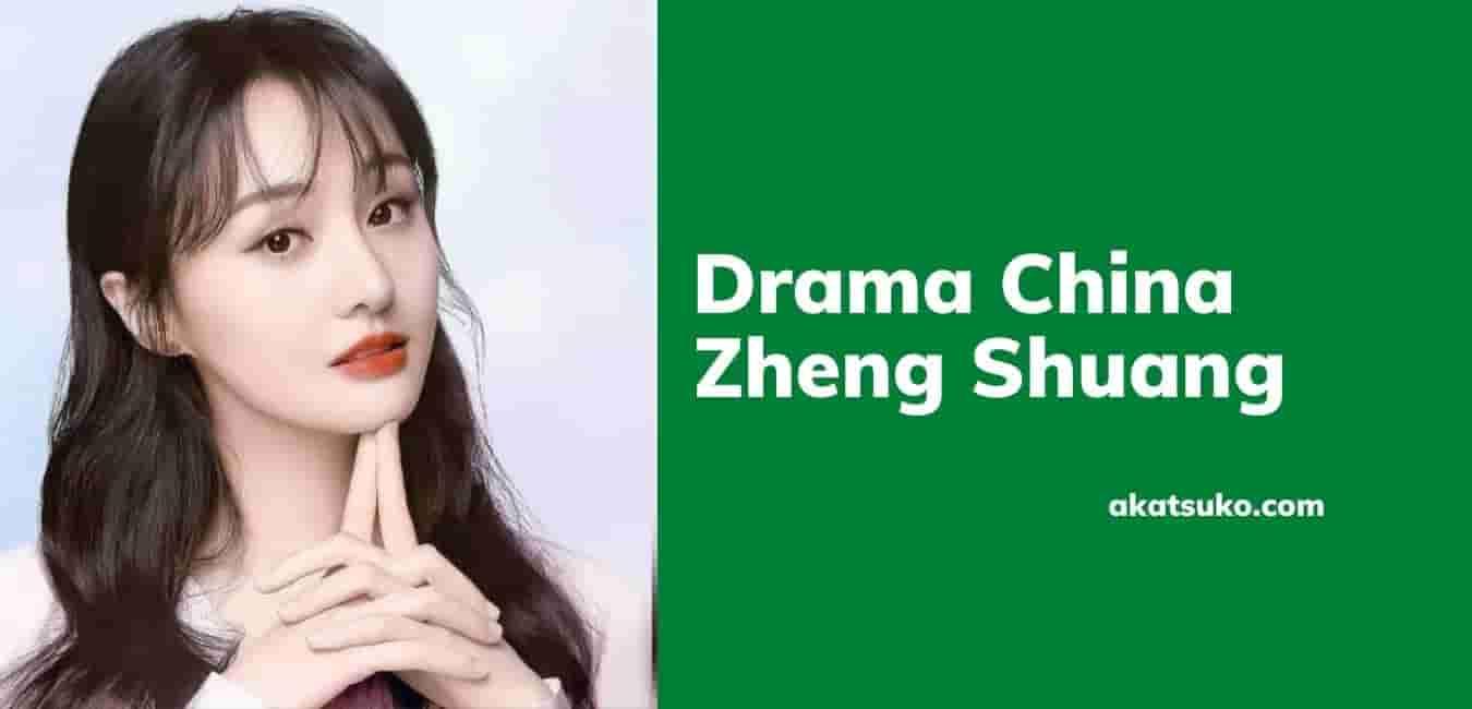 Drama China Zheng Shuang