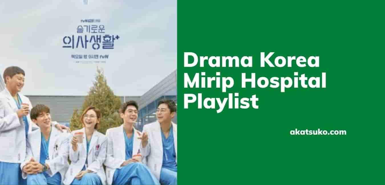 Drama Korea Mirip Hospital Playlist