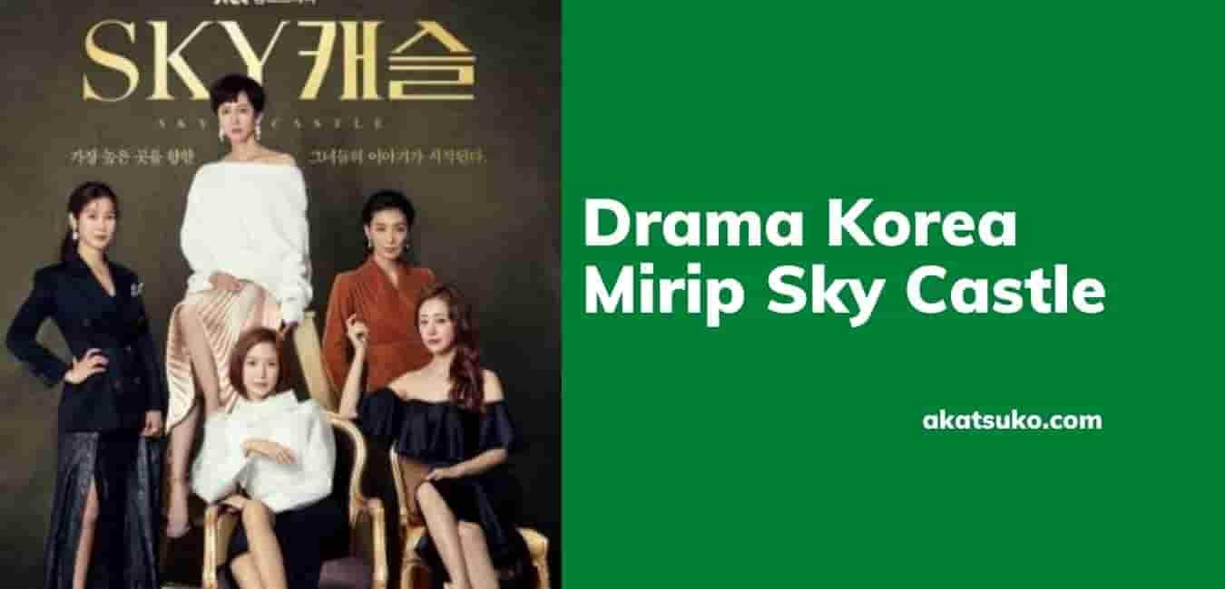 Drama Korea Mirip Sky Castle