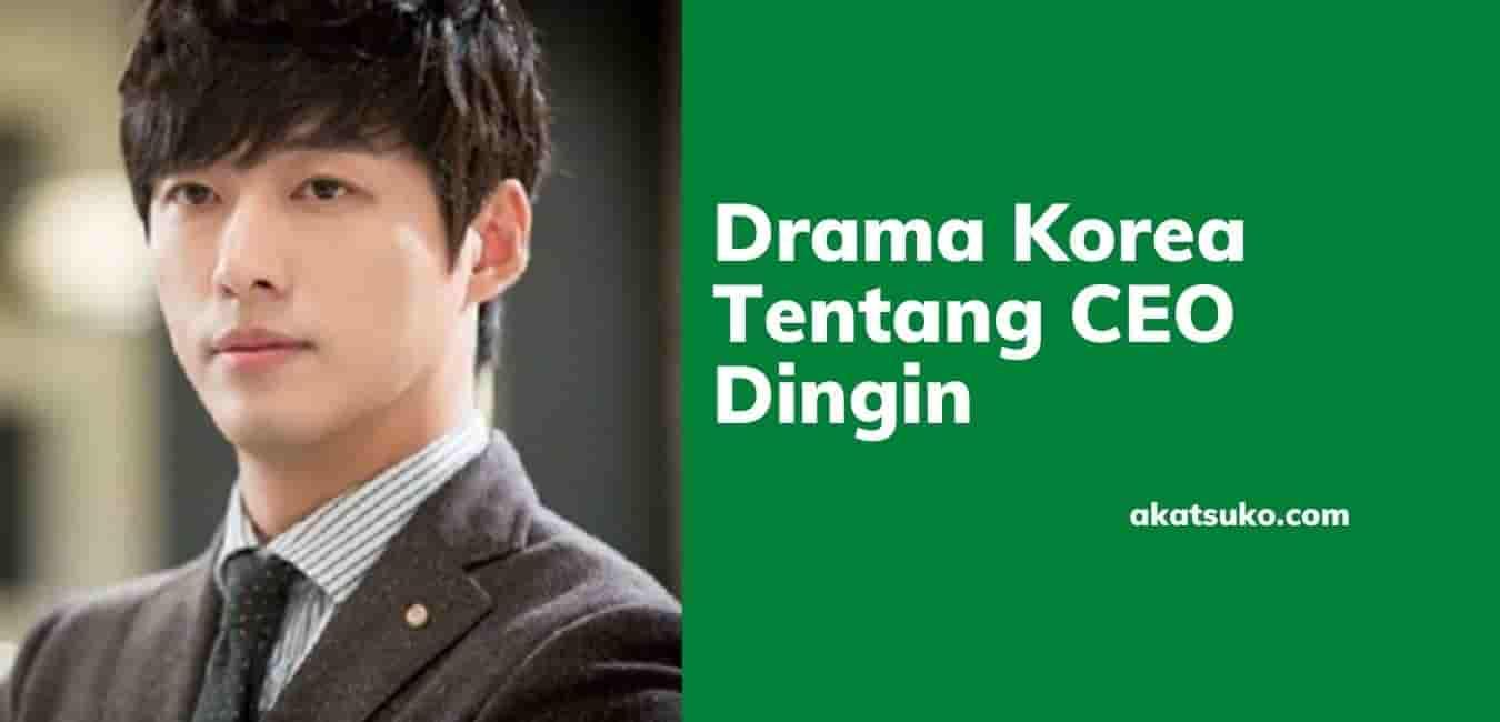 Drama Korea Tentang CEO Dingin