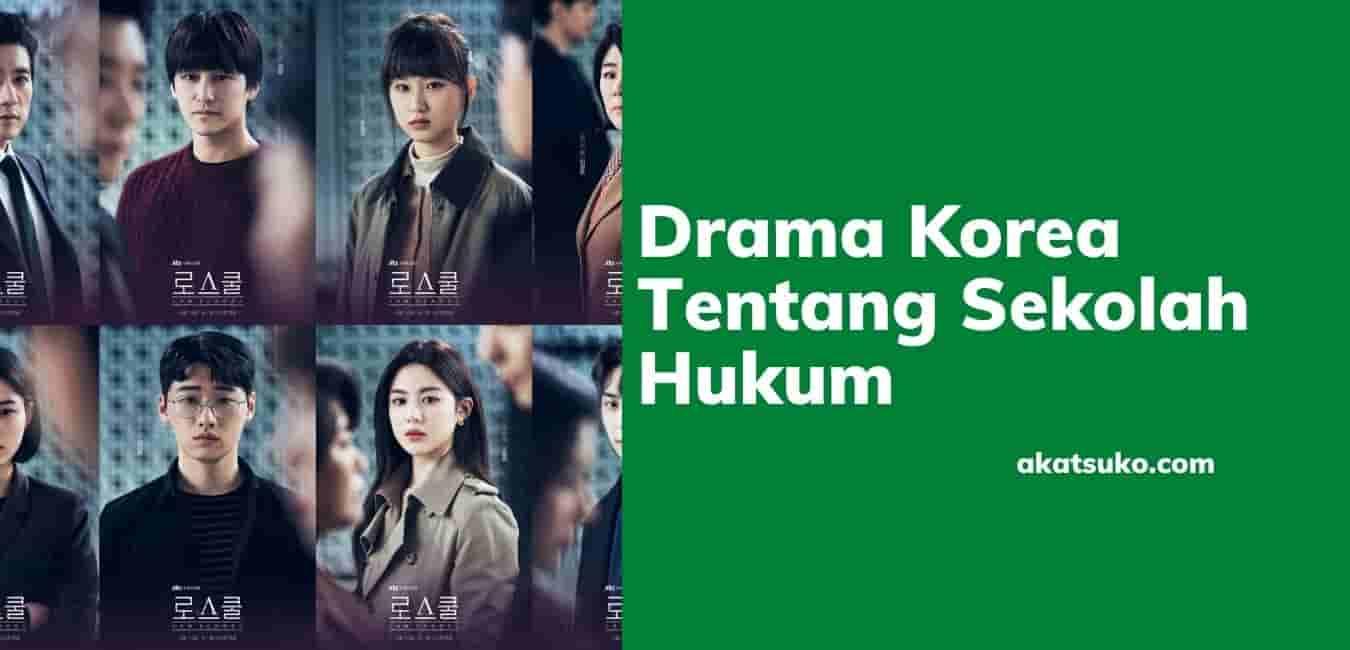 Drama Korea Tentang Sekolah Hukum